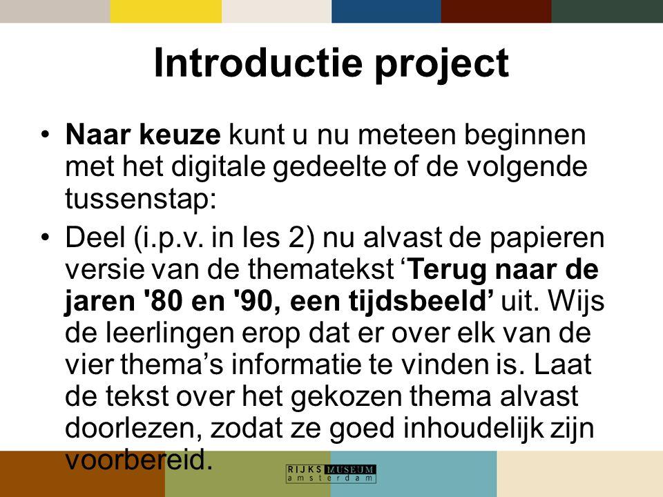 Introductie project Naar keuze kunt u nu meteen beginnen met het digitale gedeelte of de volgende tussenstap: