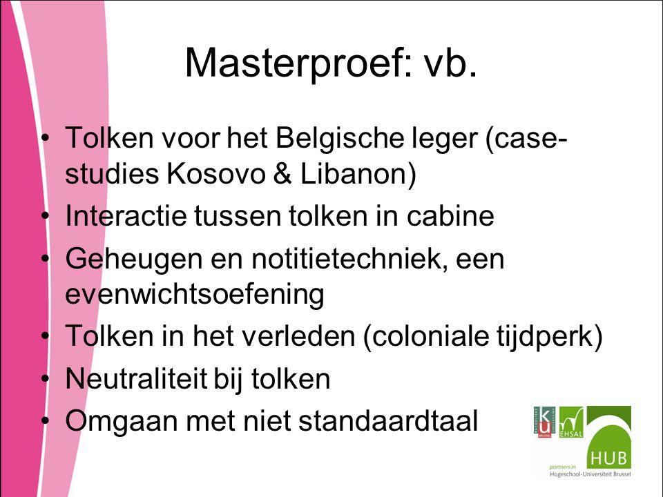 Masterproef: vb. Tolken voor het Belgische leger (case-studies Kosovo & Libanon) Interactie tussen tolken in cabine.