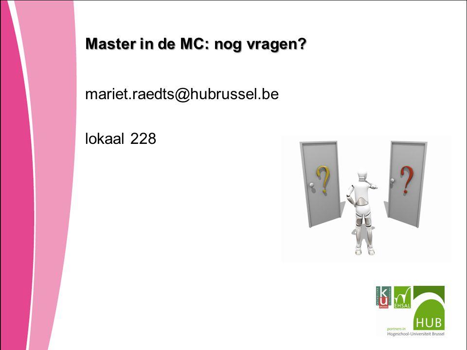 Master in de MC: nog vragen