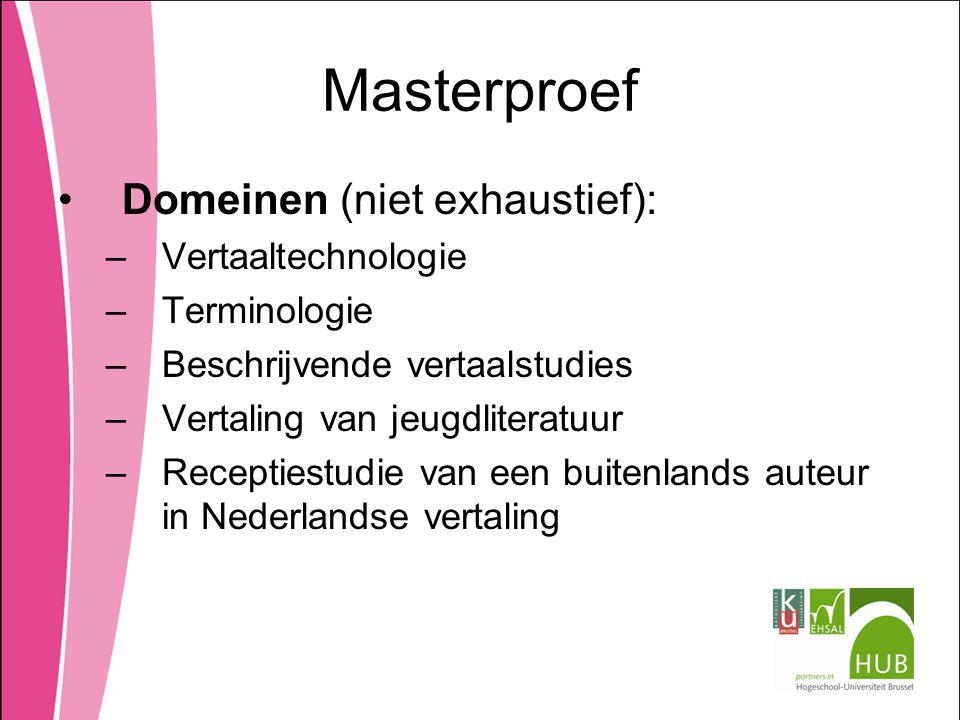 Masterproef Domeinen (niet exhaustief): Vertaaltechnologie