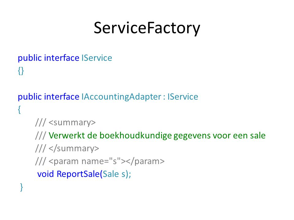 ServiceFactory public interface IService {}