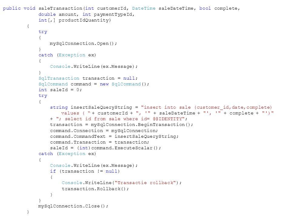 public void saleTransaction(int customerId, DateTime saleDateTime, bool complete,