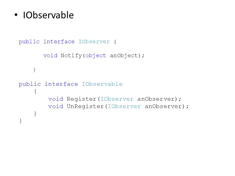 IObservable public interface IObservable {