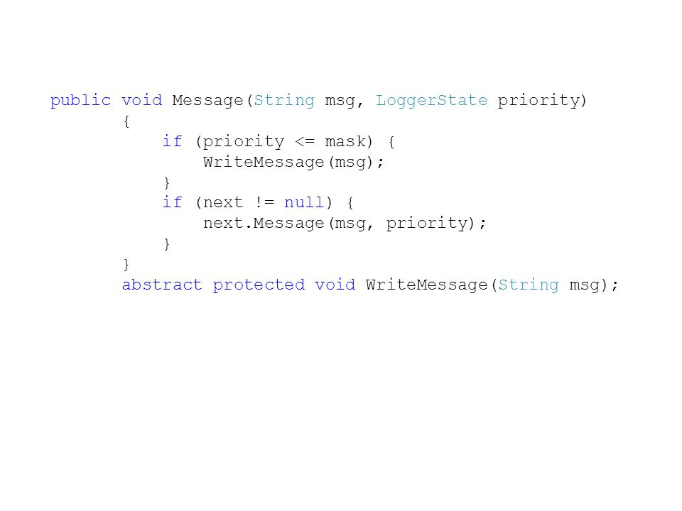 public void Message(String msg, LoggerState priority)