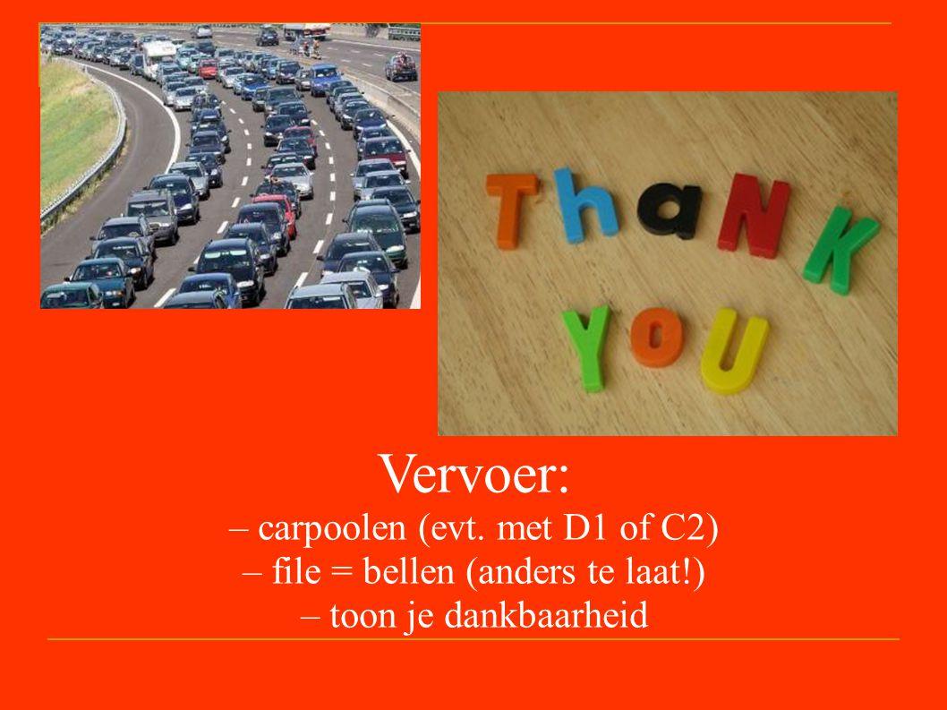 Vervoer: – carpoolen (evt. met D1 of C2)