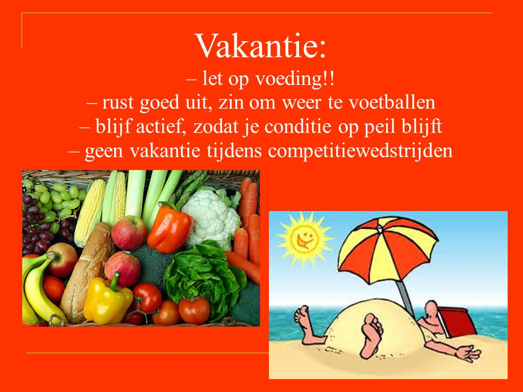 Vakantie: – let op voeding!!