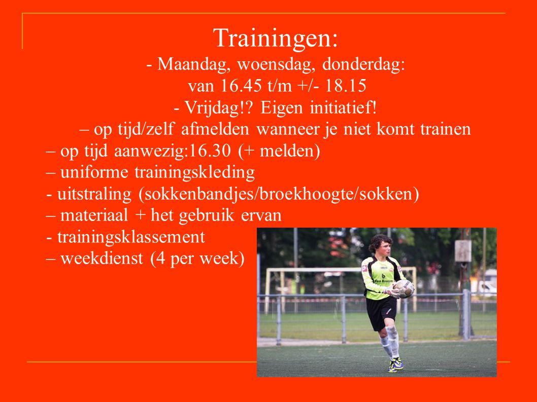 Trainingen: - Maandag, woensdag, donderdag: