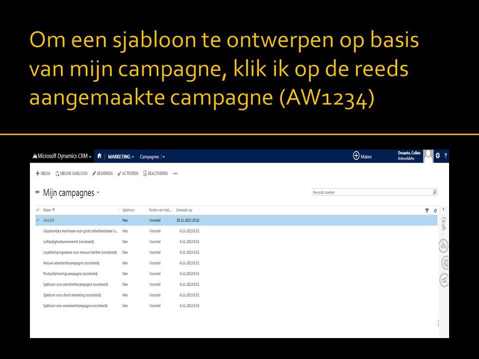 Om een sjabloon te ontwerpen op basis van mijn campagne, klik ik op de reeds aangemaakte campagne (AW1234)