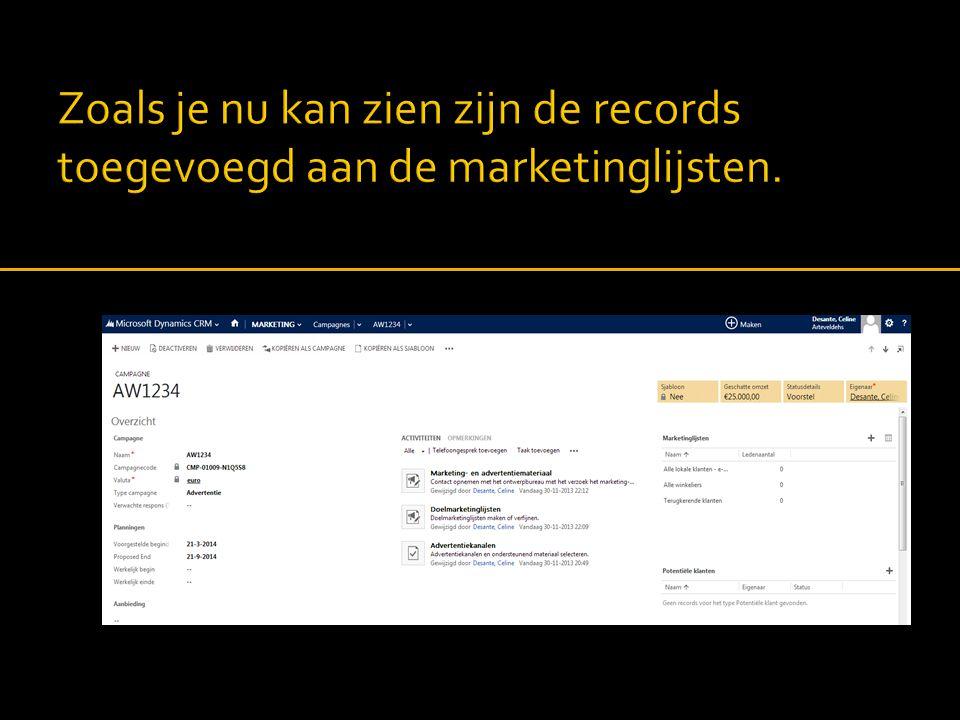 Zoals je nu kan zien zijn de records toegevoegd aan de marketinglijsten.