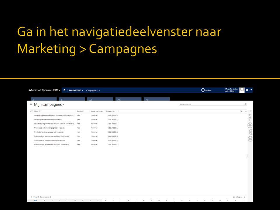 Ga in het navigatiedeelvenster naar Marketing > Campagnes
