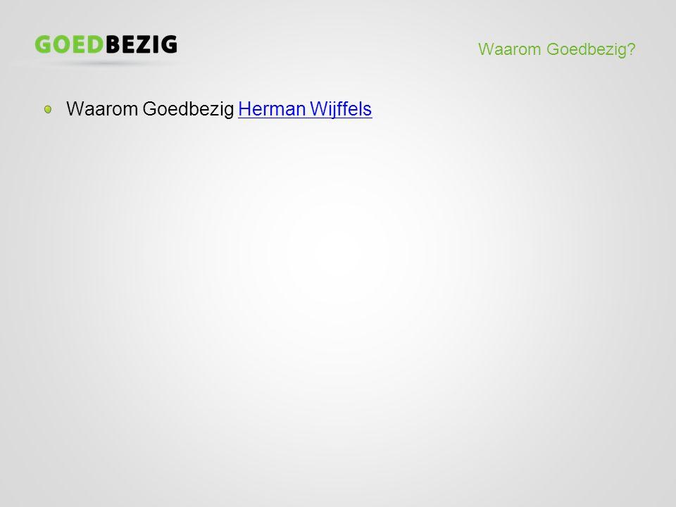 Waarom Goedbezig Herman Wijffels