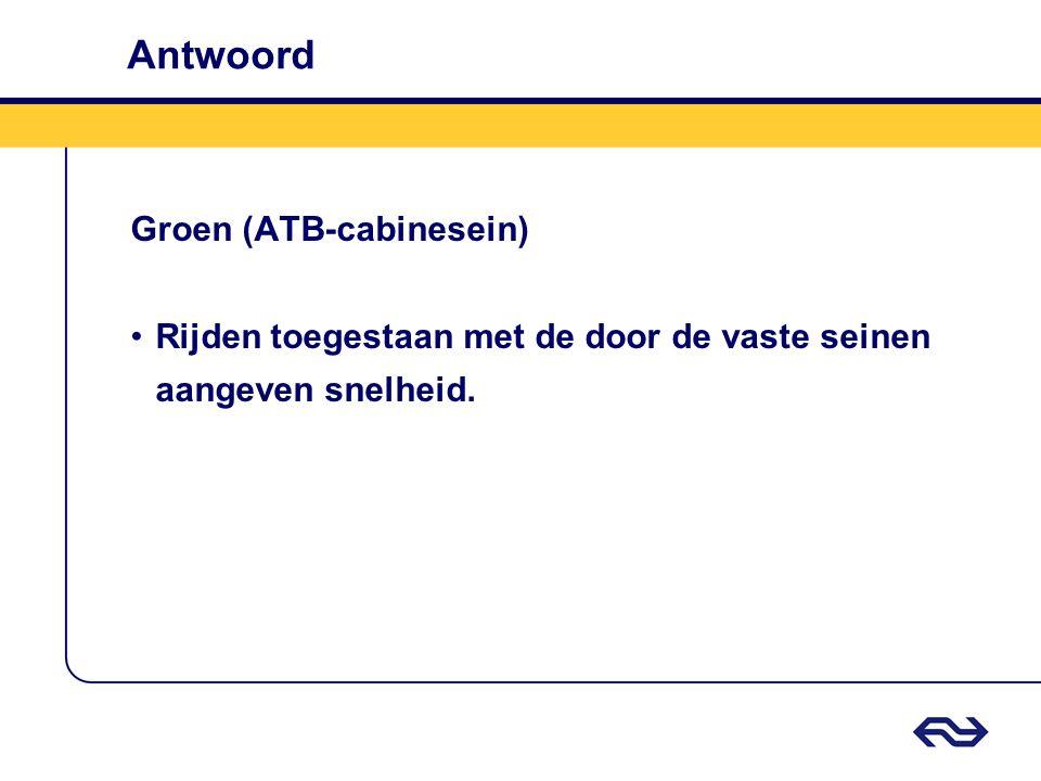 Antwoord Groen (ATB-cabinesein)