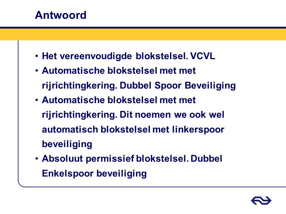 Antwoord Het vereenvoudigde blokstelsel. VCVL