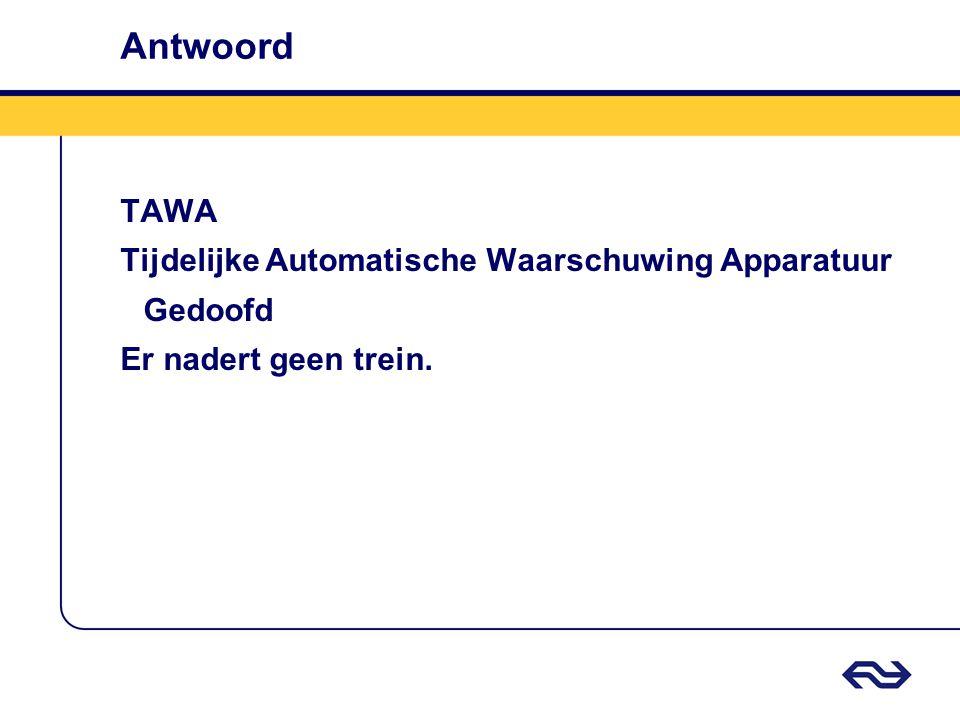 Antwoord TAWA Tijdelijke Automatische Waarschuwing Apparatuur Gedoofd