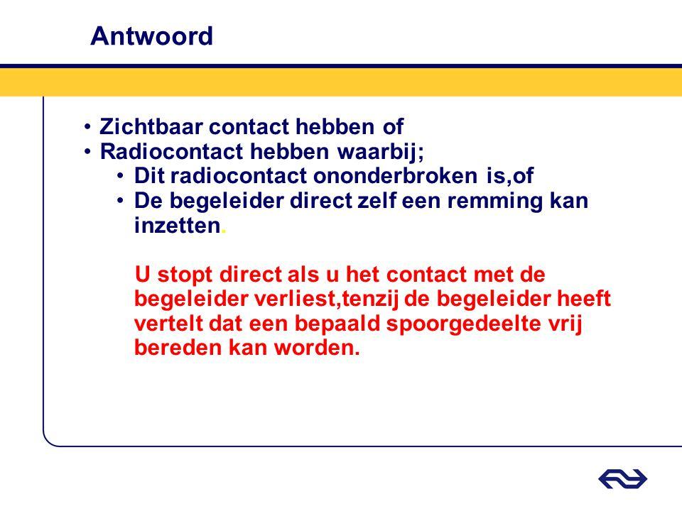 Antwoord Zichtbaar contact hebben of Radiocontact hebben waarbij;