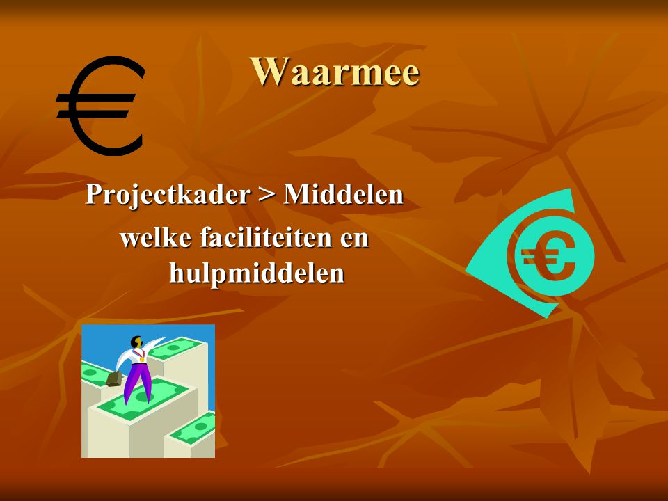 Projectkader > Middelen welke faciliteiten en hulpmiddelen