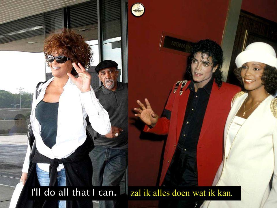 I ll do all that I can. zal ik alles doen wat ik kan.