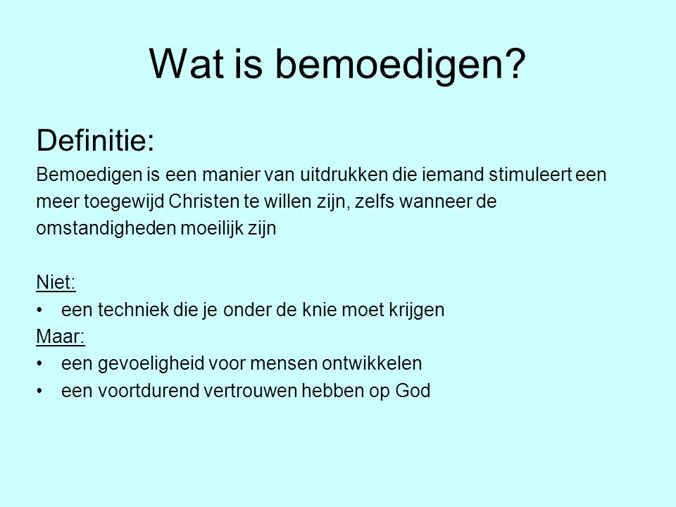 Wat is bemoedigen Definitie: