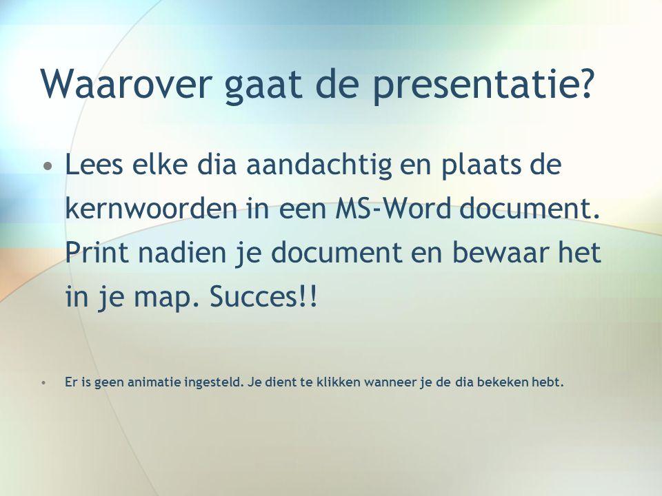 Waarover gaat de presentatie