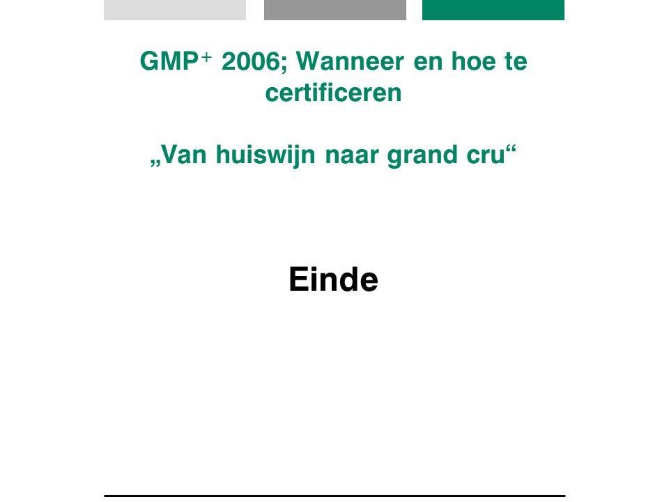 """GMP+ 2006; Wanneer en hoe te certificeren """"Van huiswijn naar grand cru"""