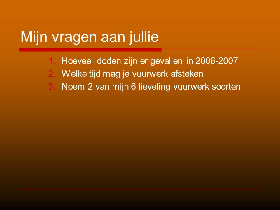 Mijn vragen aan jullie Hoeveel doden zijn er gevallen in 2006-2007