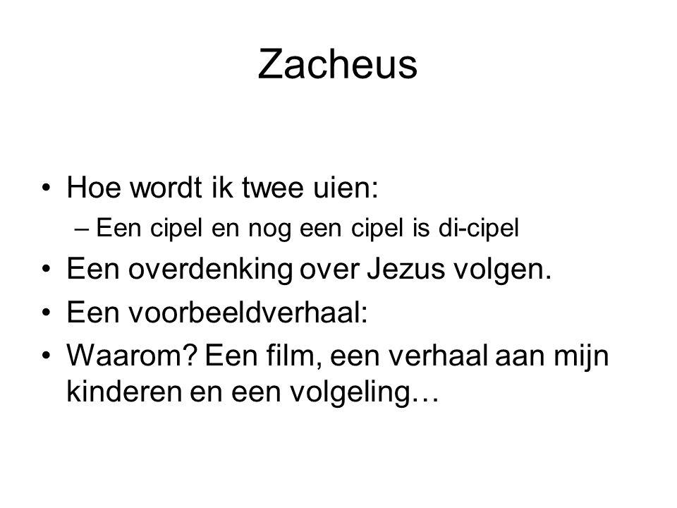 Zacheus Hoe wordt ik twee uien: Een overdenking over Jezus volgen.