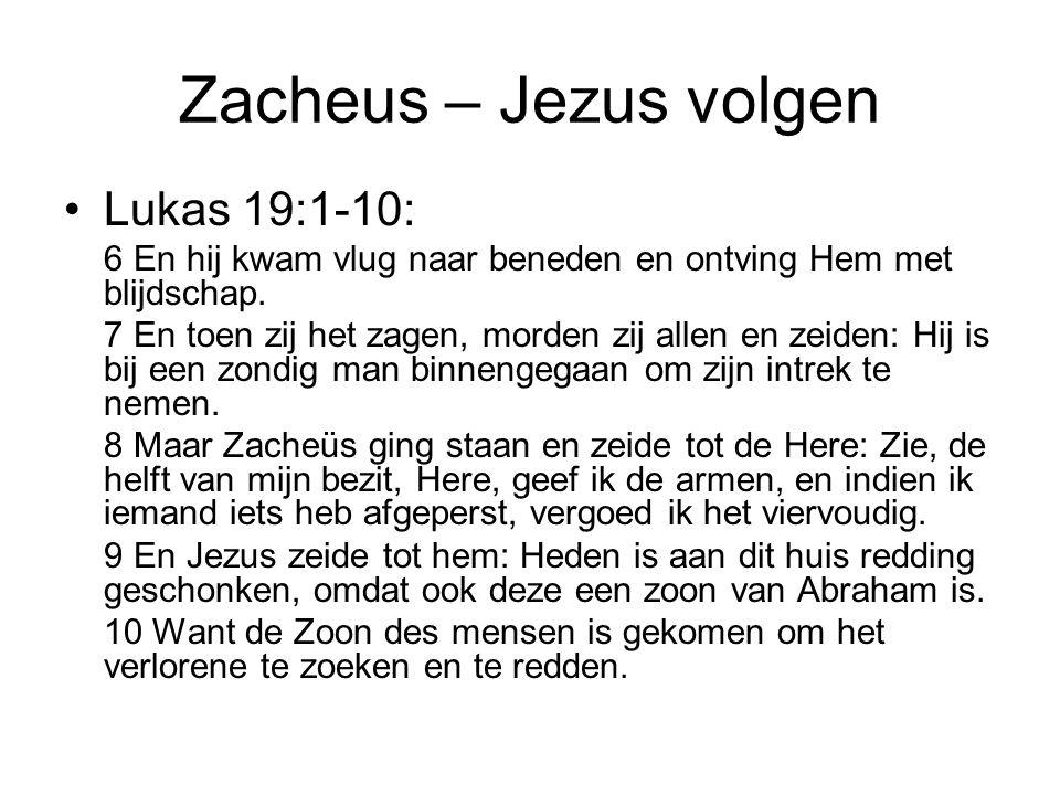 Zacheus – Jezus volgen Lukas 19:1-10: