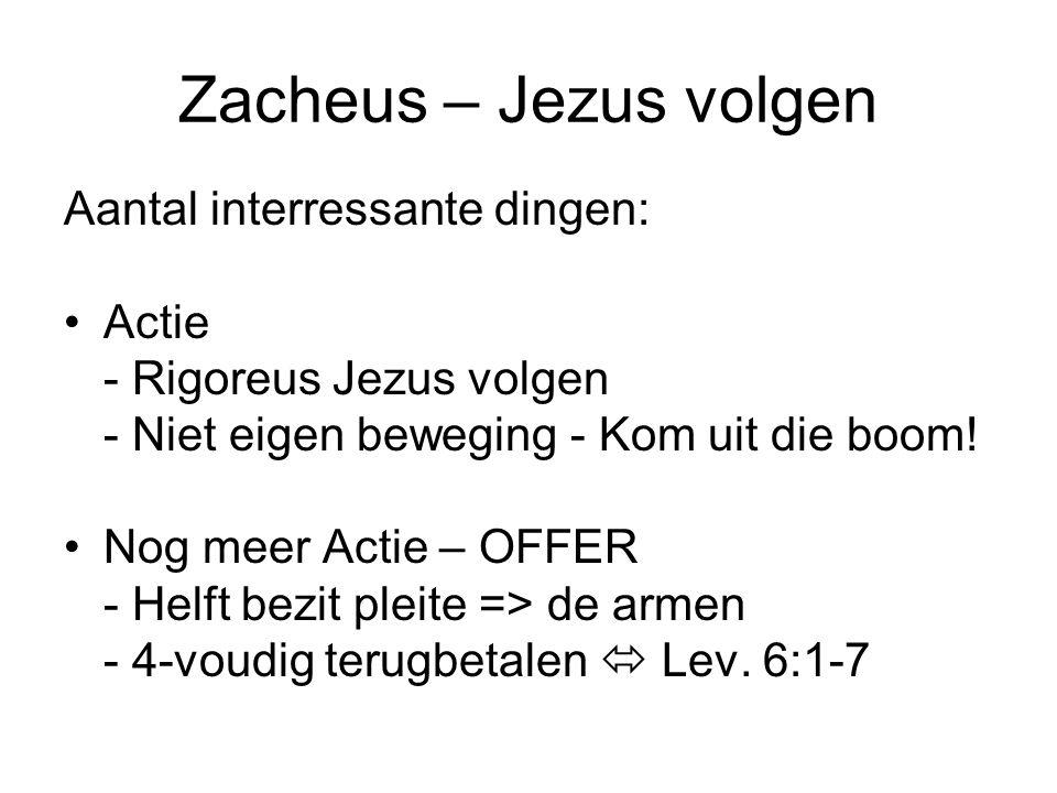 Zacheus – Jezus volgen Aantal interressante dingen: Actie