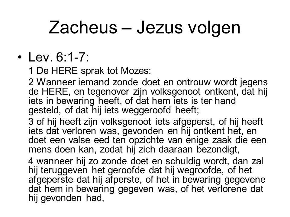Zacheus – Jezus volgen Lev. 6:1-7: 1 De HERE sprak tot Mozes:
