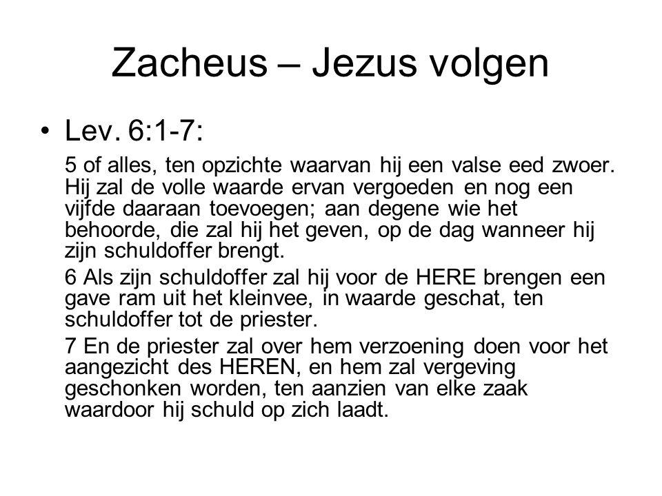 Zacheus – Jezus volgen Lev. 6:1-7: