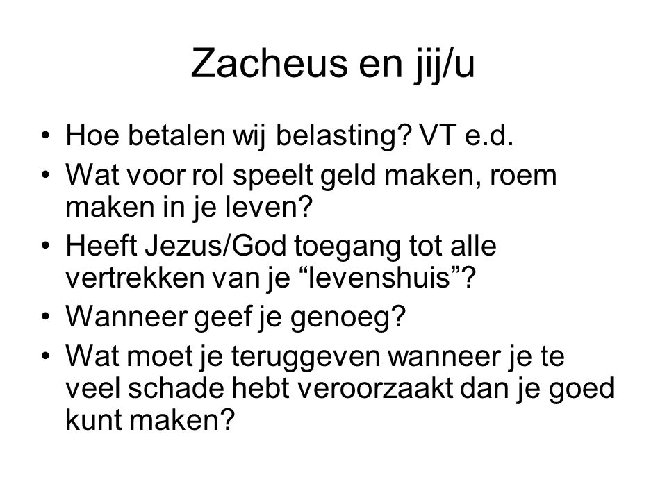 Zacheus en jij/u Hoe betalen wij belasting VT e.d.