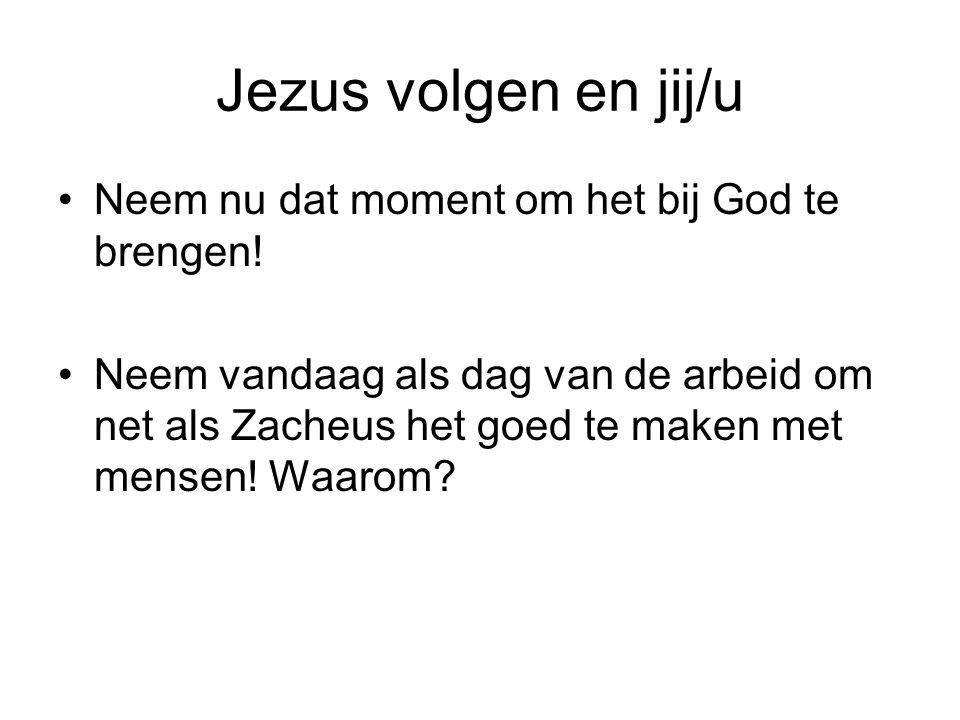 Jezus volgen en jij/u Neem nu dat moment om het bij God te brengen!