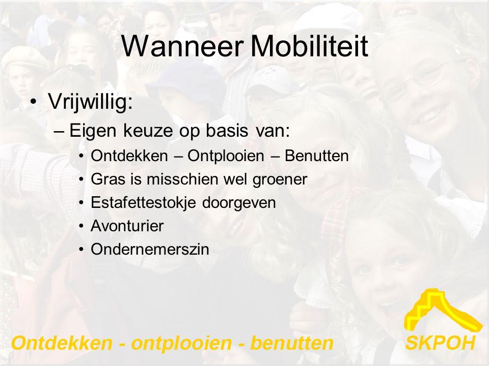 Wanneer Mobiliteit Vrijwillig: Eigen keuze op basis van: