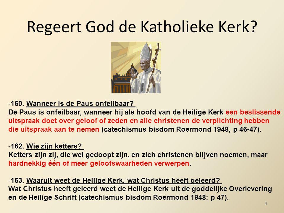 Regeert God de Katholieke Kerk