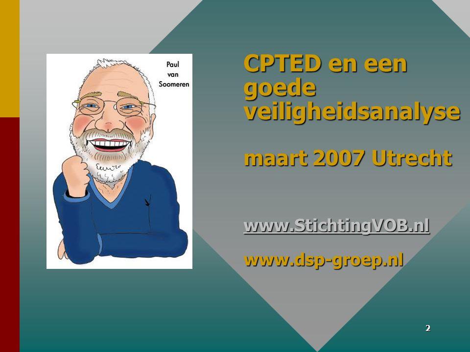 CPTED en een goede veiligheidsanalyse maart 2007 Utrecht www