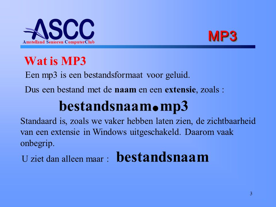 bestandsnaam.mp3 MP3 Wat is MP3