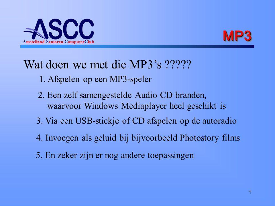 MP3 Wat doen we met die MP3's 1. Afspelen op een MP3-speler