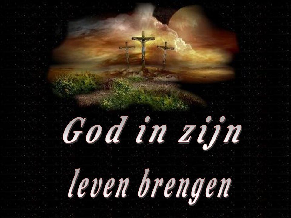 God in zijn leven brengen