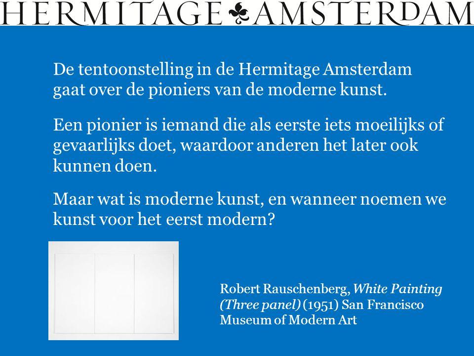 De tentoonstelling in de Hermitage Amsterdam gaat over de pioniers van de moderne kunst.