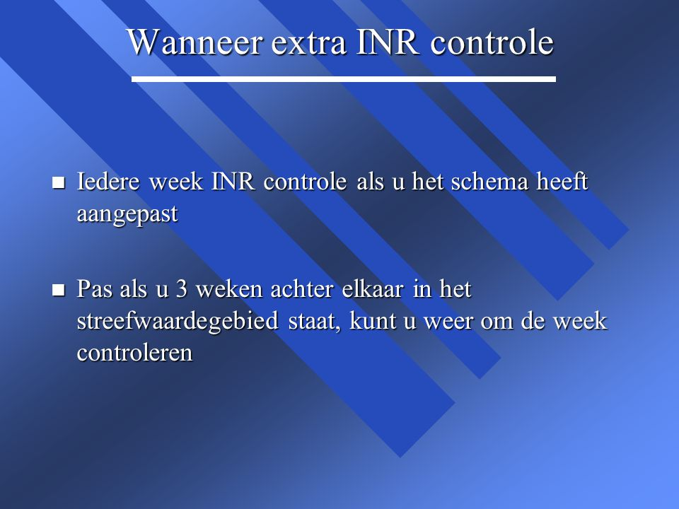 Wanneer extra INR controle
