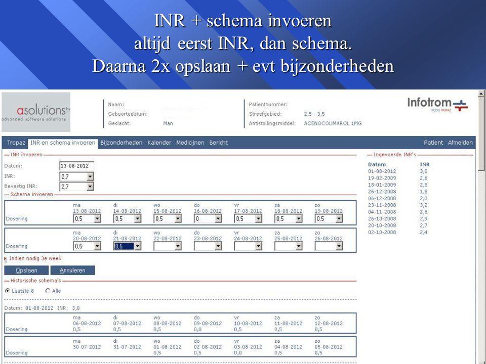 INR + schema invoeren altijd eerst INR, dan schema