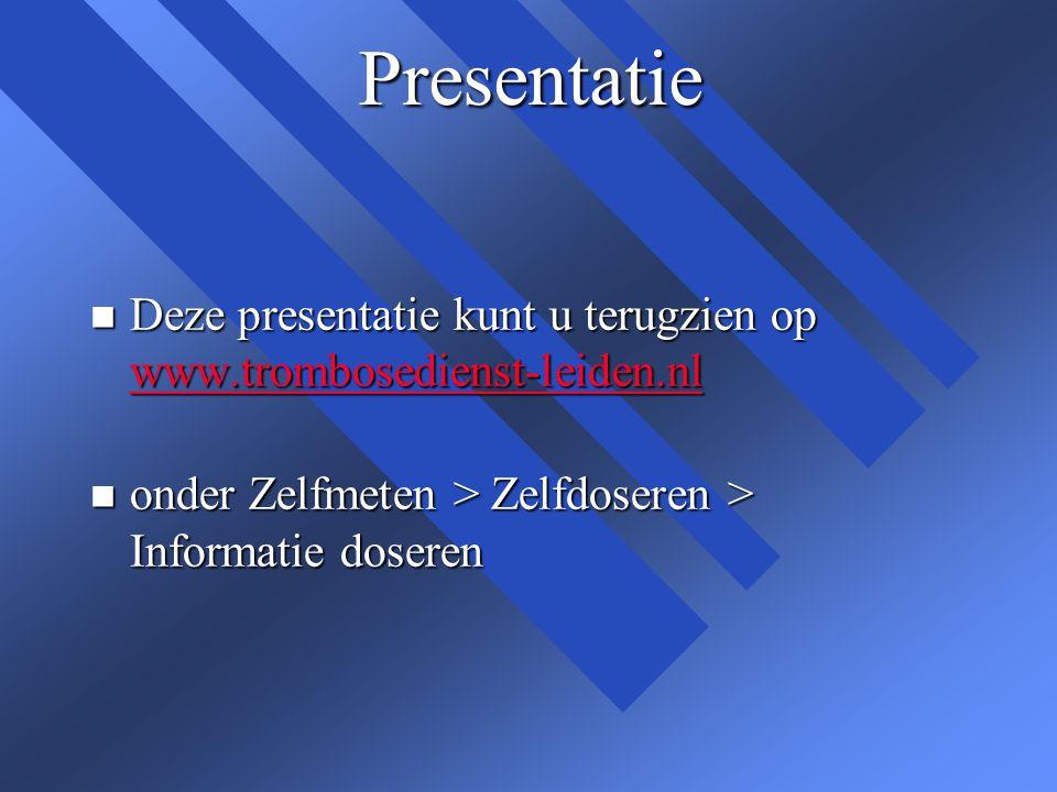 Presentatie Deze presentatie kunt u terugzien op www.trombosedienst-leiden.nl.