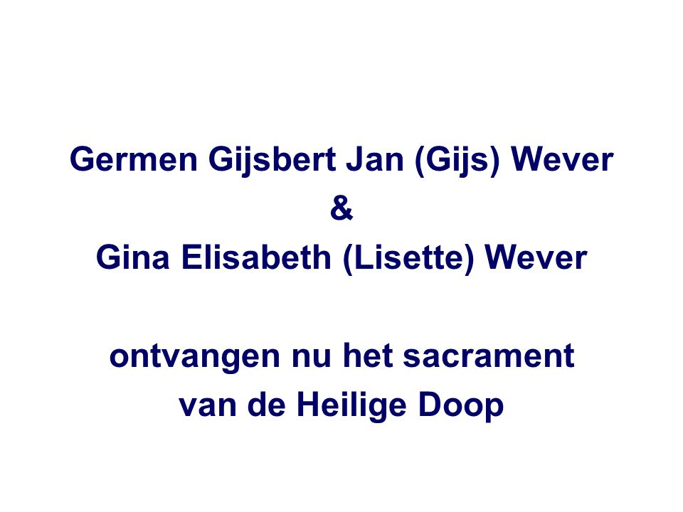 Germen Gijsbert Jan (Gijs) Wever & Gina Elisabeth (Lisette) Wever