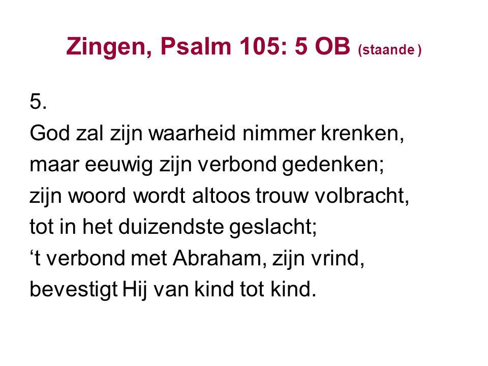 Zingen, Psalm 105: 5 OB (staande )
