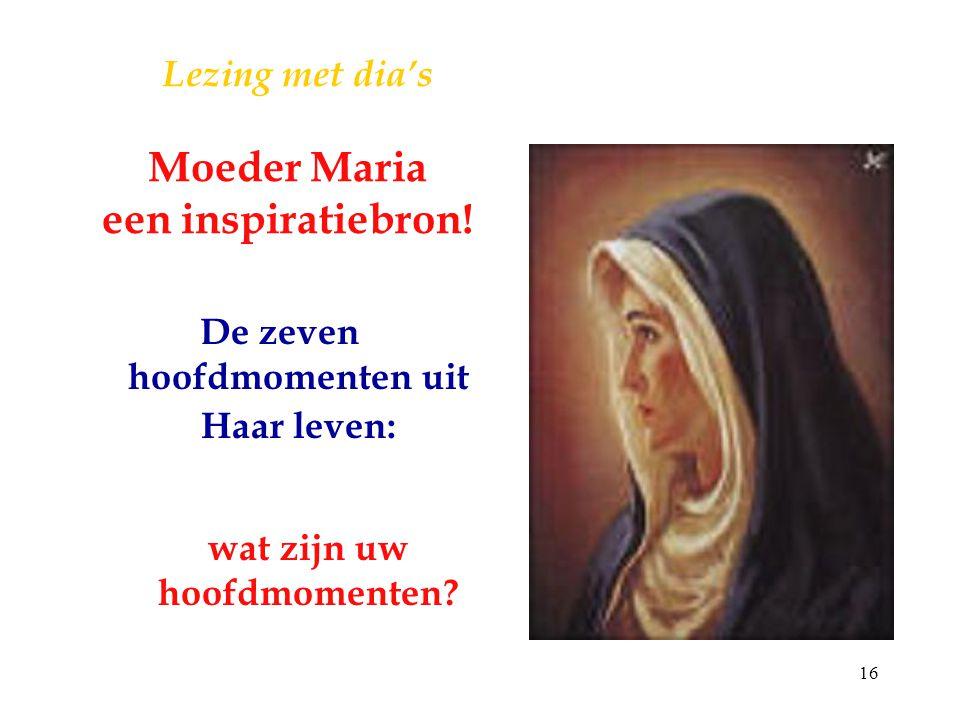 Lezing met dia's Moeder Maria een inspiratiebron!