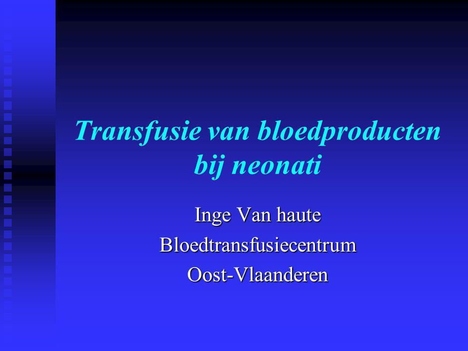 Transfusie van bloedproducten bij neonati