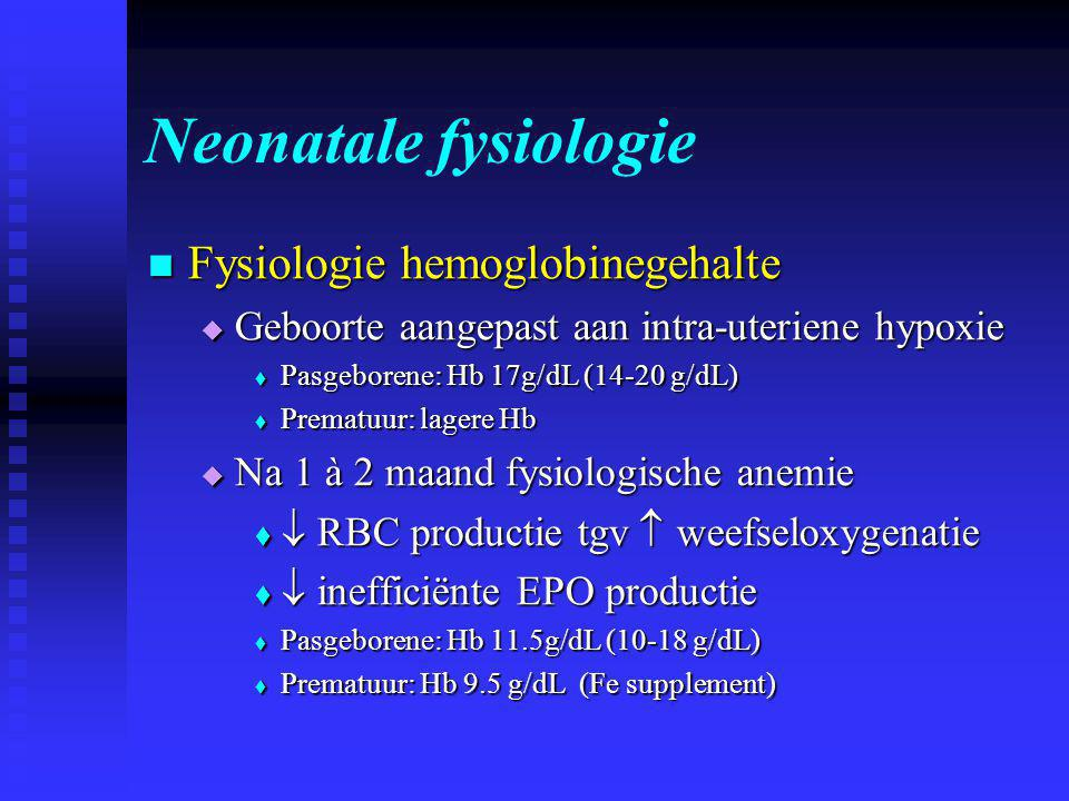 Neonatale fysiologie Fysiologie hemoglobinegehalte