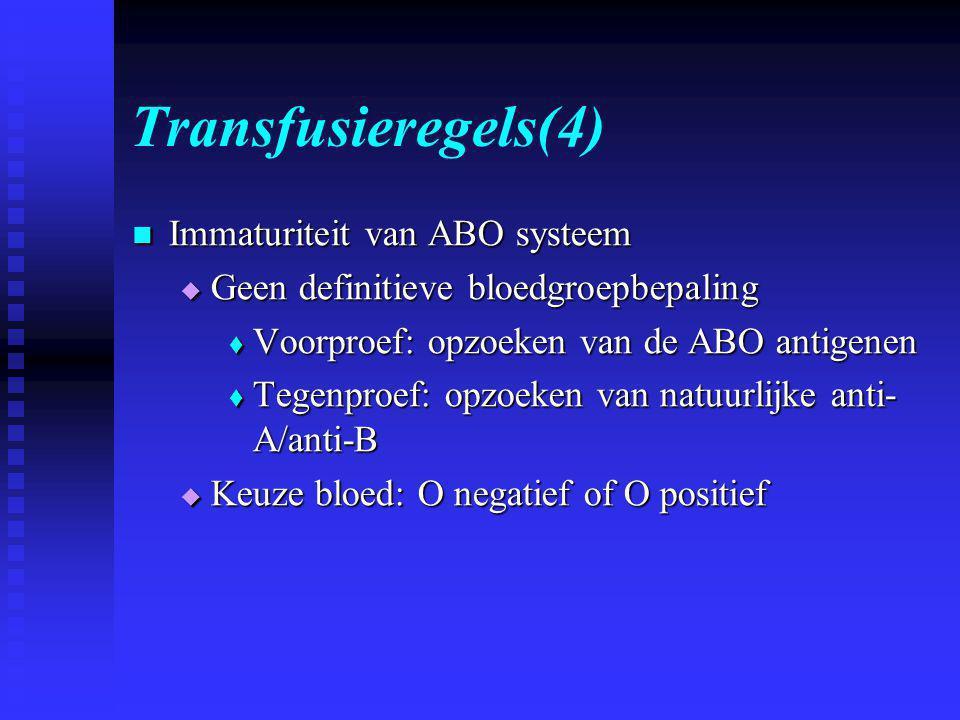 Transfusieregels(4) Immaturiteit van ABO systeem