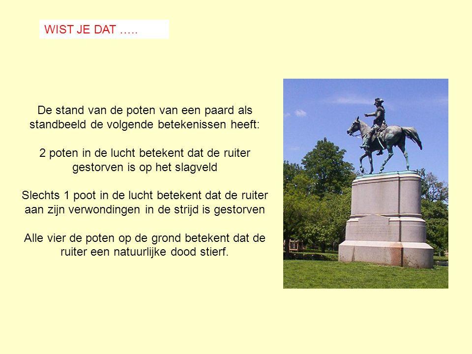 WIST JE DAT ….. De stand van de poten van een paard als standbeeld de volgende betekenissen heeft: