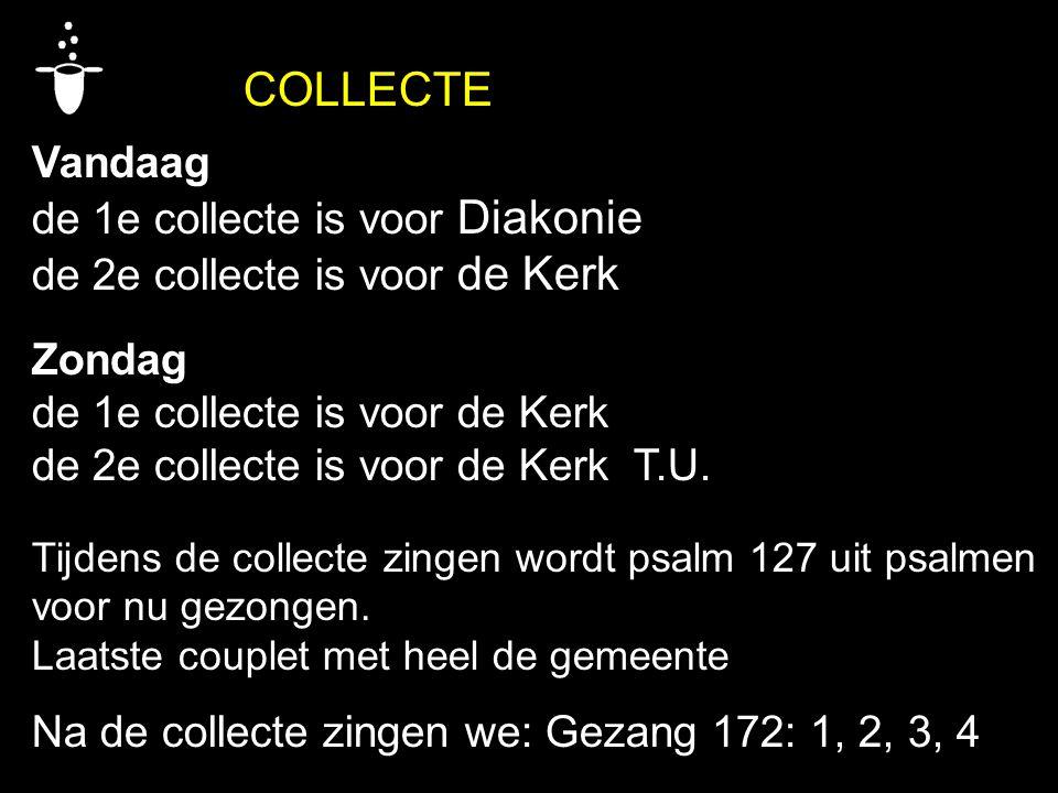 de 1e collecte is voor Diakonie de 2e collecte is voor de Kerk Zondag